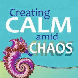 Creating Calm amid Chaos